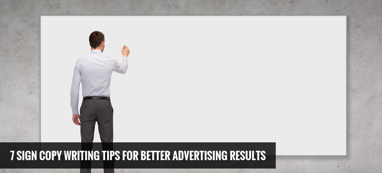 7 Sign Copy Writing Tips for Better Advertising Results
