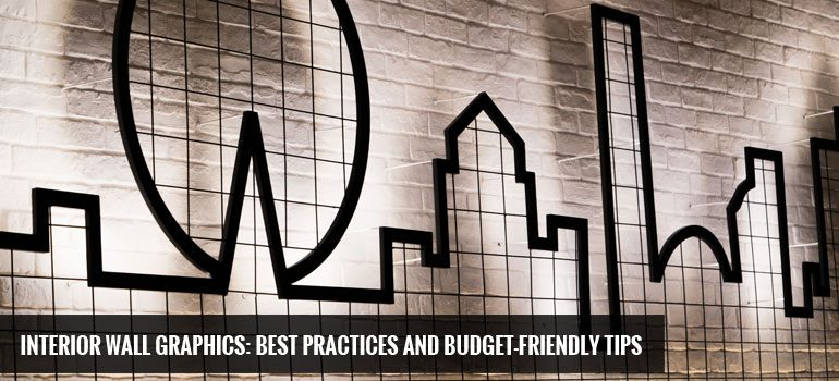 Interior Wall Graphics: Best Practices and Budget-Friendly Tips