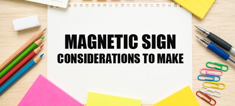Magnetic Sign Considerations to Make