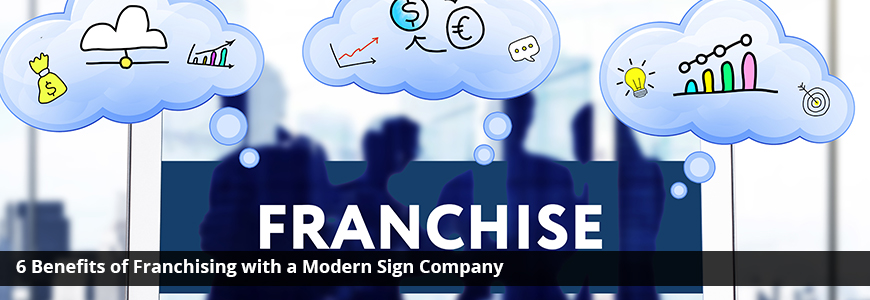 Franchising with a Modern Sign Company