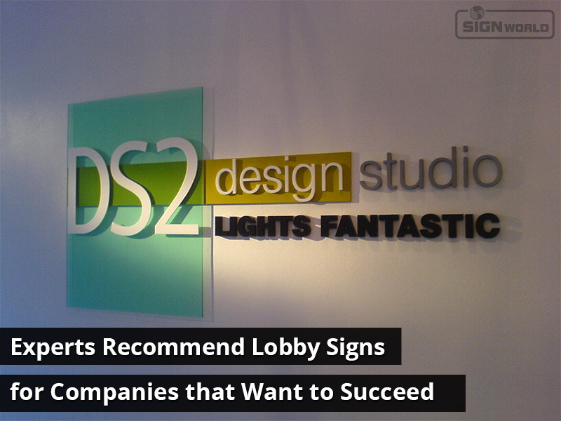 Experts Recommend Lobby Signs for Companies that Want to Succeed