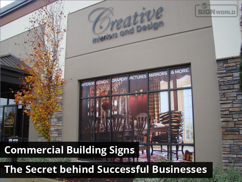 Commercial Building Signs: The Secret behind Successful Businesses