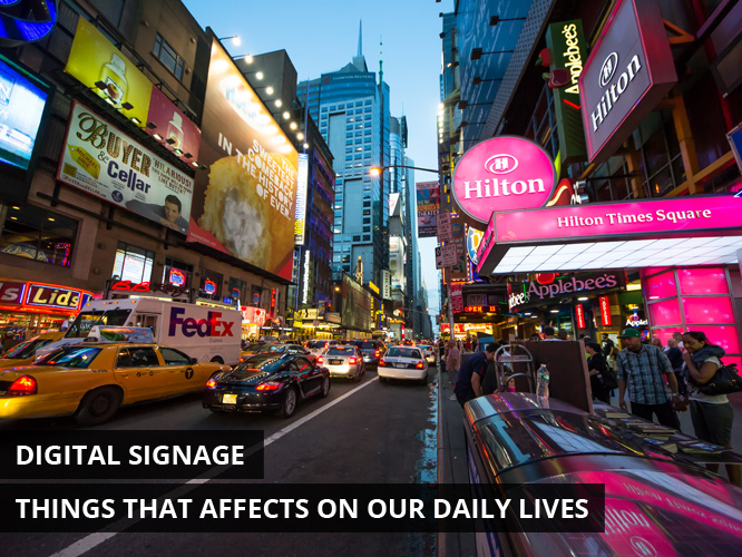 Digital Signage - Things That Affects on Our Daily Lives