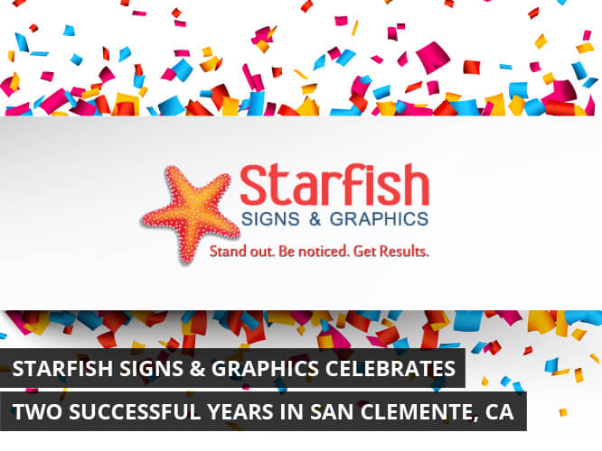 Starfish Signs & Graphics Celebrates Two Successful Years in San Clemente, CA