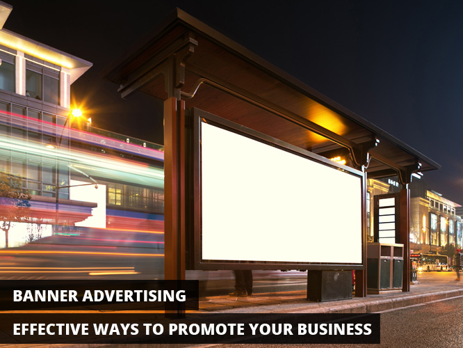 Banner Advertising - Effective Ways to Promote Your Business