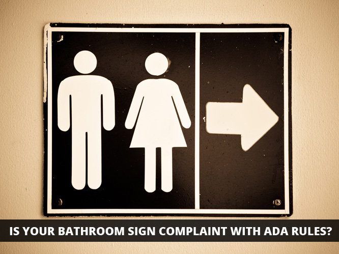 Is your Bathroom Sign Complaint with ADA Rules?