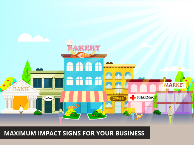 Maximum Impact Signs For Your Business