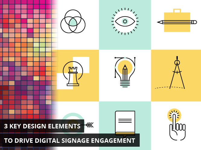 3 Key Design Elements to Drive Digital Signage Engagement