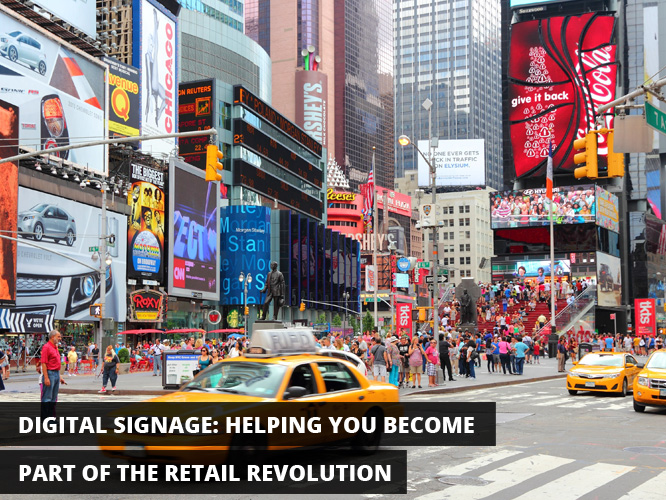 Digital Signage: Helping You Become Part of the Retail Revolution
