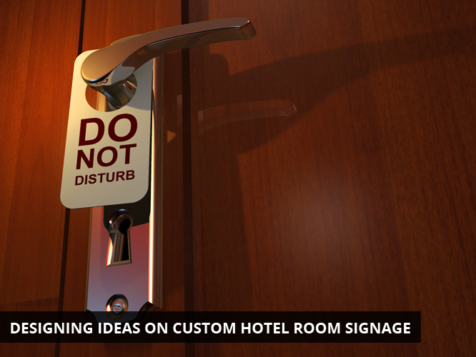 Designing Ideas on Custom Hotel Room Signage