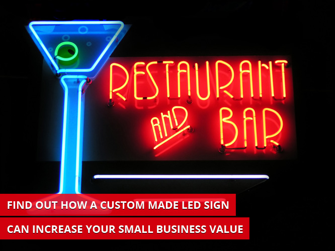 Find Out How a Custom Made LED Sign Can Increase Your Small Business Value