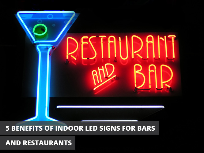 5 benefits of indoor led signs for bars and restaurants signworld