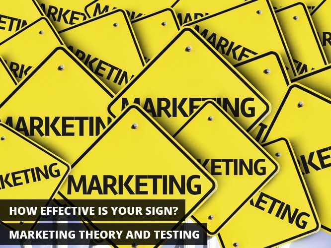How Effective is Your Sign?: Marketing Theory and Testing
