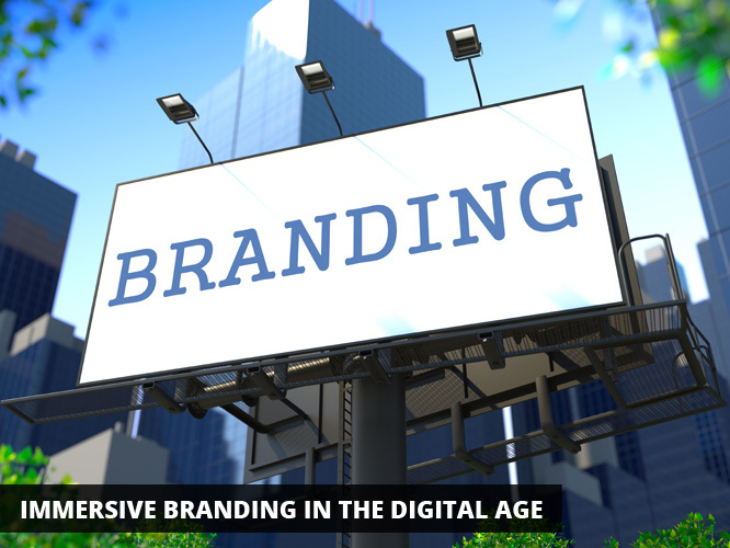 Immersive Branding in the Digital Age