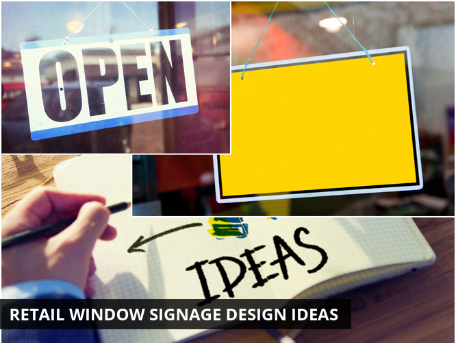 Retail Window Signage Design Ideas
