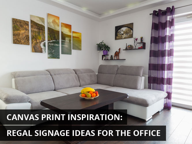canvas print inspiration regal signage ideas for the office signworld
