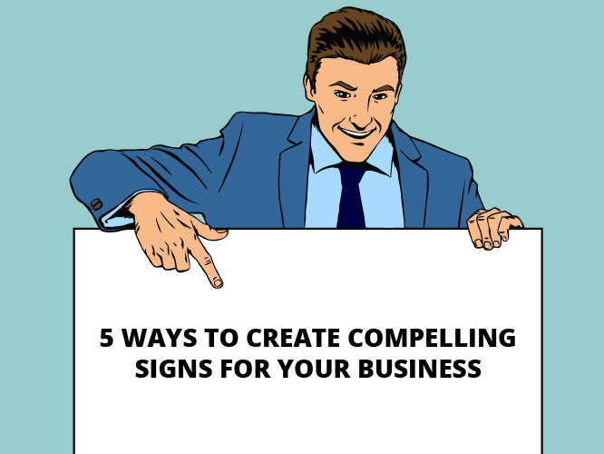 5-Ways-to-Create-Compelling-Signs-for-your-Business