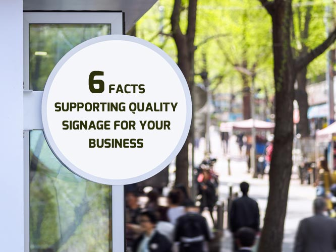 6-Facts-Supporting-Quality-Signage-for-your-Business
