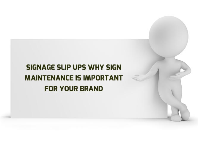 Signage-Slip-Ups-Why-Sign-Maintenance-is-Important-For-Your-Brand