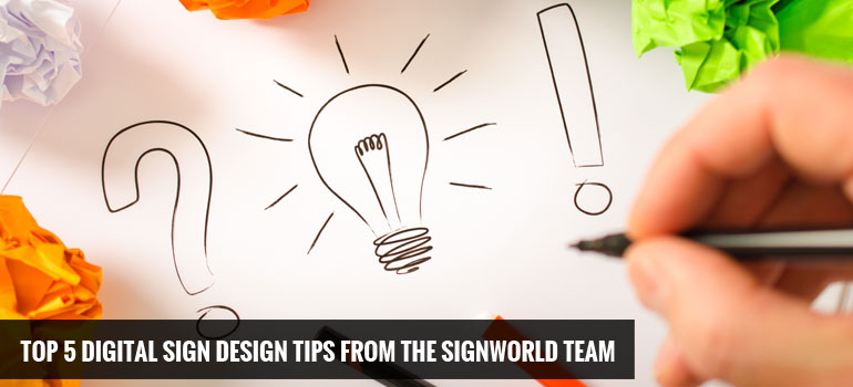 Top 5 Digital Sign Design Rules from the Signworld Team