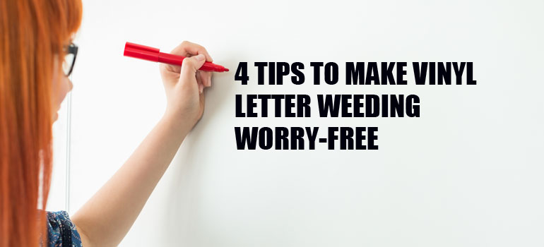 4 Tips to Make Vinyl Letter Weeding Worry-Free