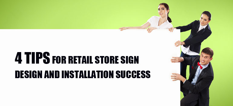 4 Tips for Retail Store Sign Design and Installation Success