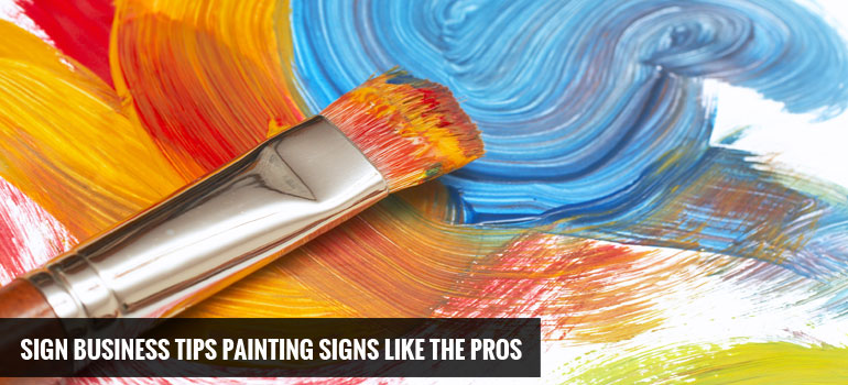 Sign Business Tips: Painting Signs like the Pros