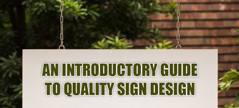 An Introductory Guide to Quality Sign Design