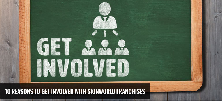 10 Reasons to Get Involved with Signworld Franchises