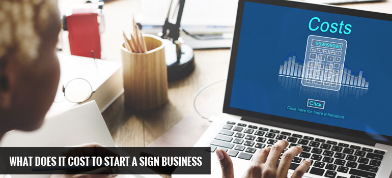 What Does It Cost to Start a Sign Business?