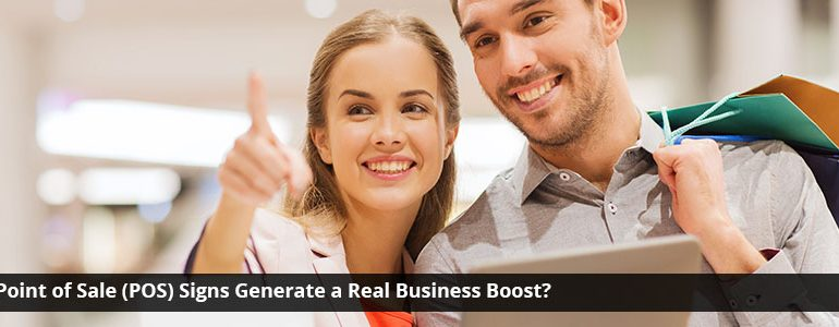 Do Point of Sale (POS) Signs Generate a Real Business Boost