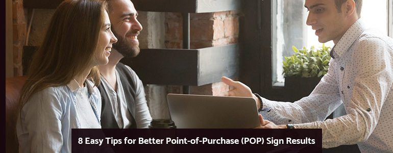 Point of Purchase (POP) Sign