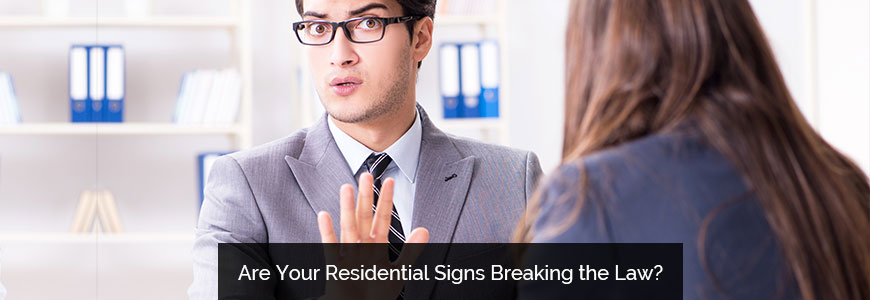 Are Your Residential Signs Breaking the Law