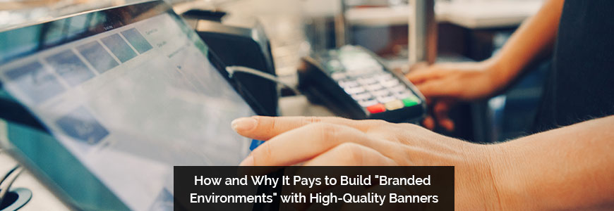 How and Why It Pays to Build Branded Environments with High Quality Banners