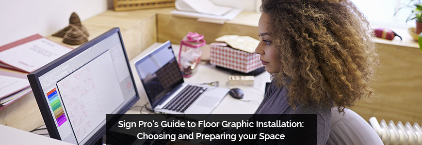 Sign Pro's Guide to Floor Graphic Installation: Choosing and Preparing your Space