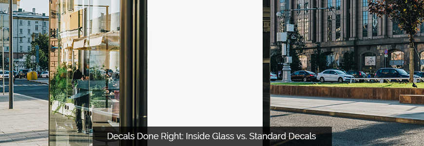 Decals Done Right: Inside Glass vs. Standard Decals