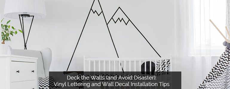 Deck the Walls (and Avoid Disaster): Vinyl Lettering and Wall Decal Installation Tips