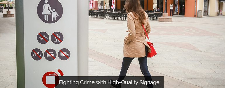 Fighting Crime with High-Quality Signage