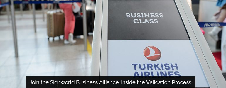 Join the Signworld Business Alliance: Inside the Validation Process