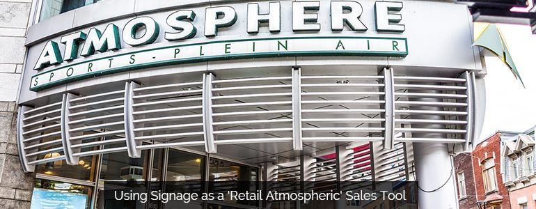 Using Signage as a 'Retail Atmospheric' Sales Tool