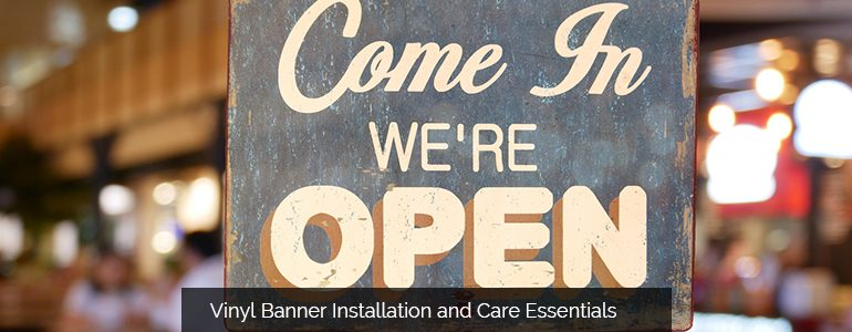 Vinyl Banner Installation and Care Essentials