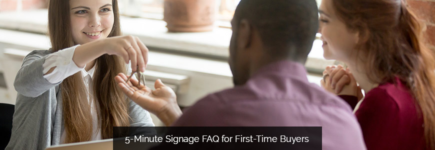 5-Minute Signage FAQ for First-Time Buyers