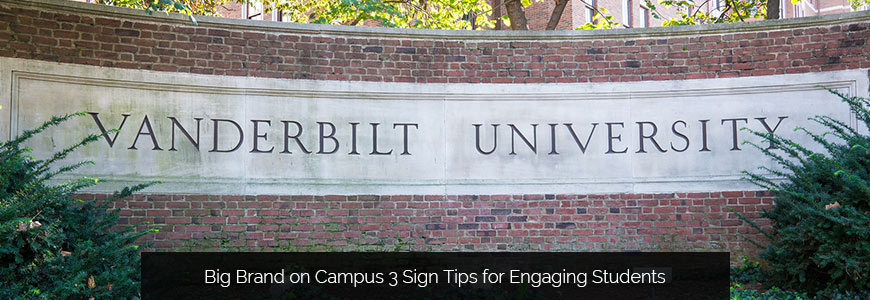 Big Brand on Campus: 3 Sign Tips for Engaging Students