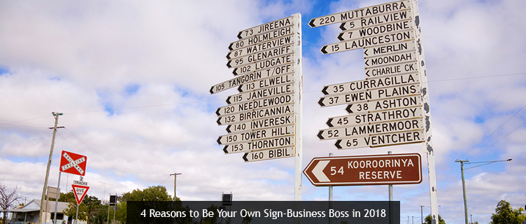 4 Reasons to Be Your Own Sign-Business Boss in 2018