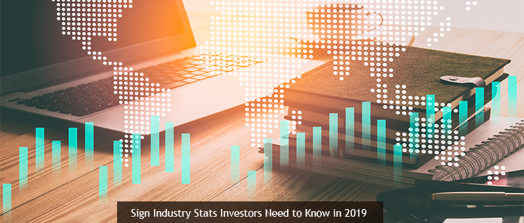 Sign Industry Stats Investors Need to Know in 2019