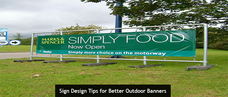 Sign Design Tips for Better Outdoor Banners