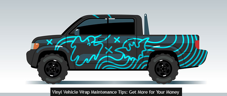 Vinyl Vehicle Wrap Maintenance Tips: Get More for Your Money