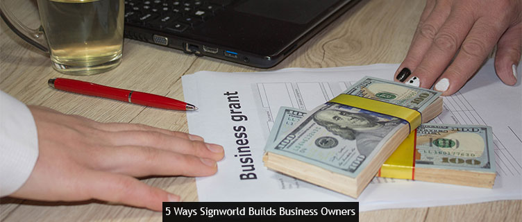 5 Ways Signworld Builds Business Owners