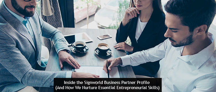 Inside the Signworld Business Partner Profile (And How We Nurture Essential Entrepreneurial Skills)