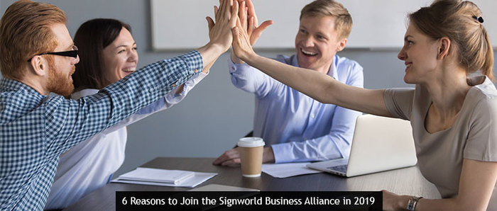 6 Reasons to Join the Signworld Business Alliance in 2019
